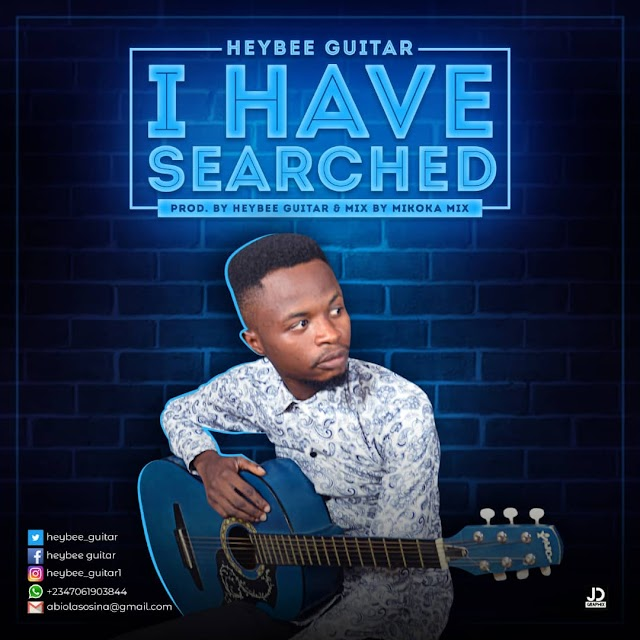 DOWNLOAD MP3: Heybee Guitar – I Have Searched