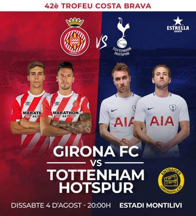 Girona vs Spurs for the 42nd Costa Brava Trophy