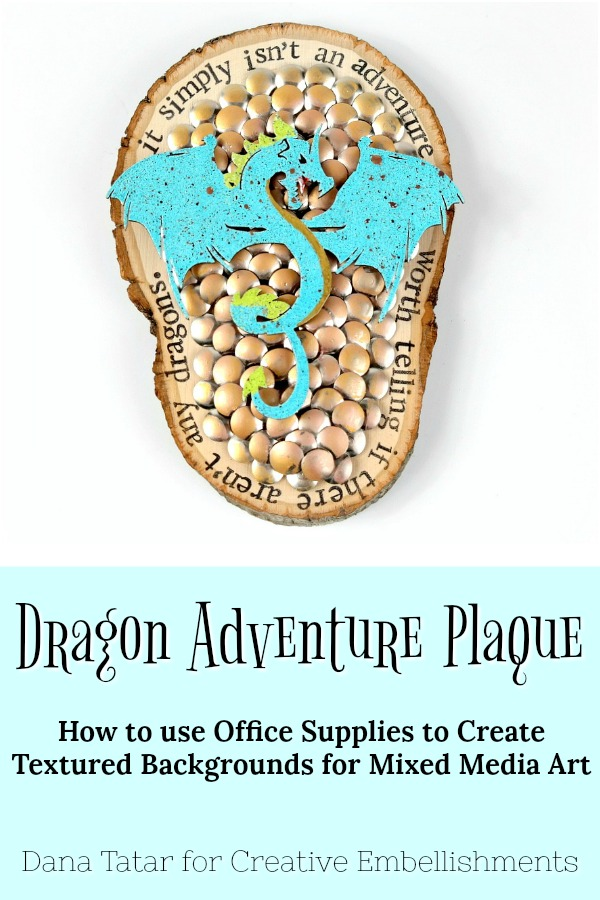 Dragon Adventure Mixed Media Wood Slice Plaque with Stamped Quote Embossed Dragon and Push Pin Dragon Scale Background