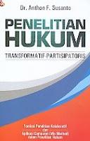 Penelitian Hukum – Transformatif-Partisipatoris – Fondasi Penelitian Kolaboratif dan Aplikasi Campuran (Mix Methode) dalam Penelitian Hukum