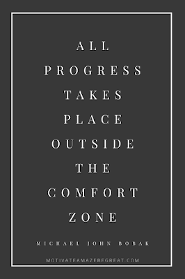 "44 Short Success Quotes And Sayings: ""All progress takes place outside the comfort zone."" - Michael John Bobak"