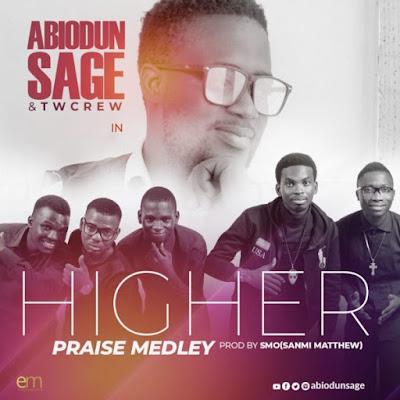 Abiodun Sage & Twcrew – Higher Praise Medley