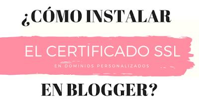 COMO INSTALAR UN CERTIFICADO SSL en dominios personalizados de BLOGGER PASO A PASO, y gratis!!