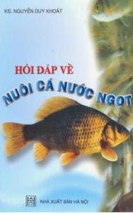 Hỏi Đáp Về Nuôi Cá Nước Ngọt - Nguyễn Duy Khoát