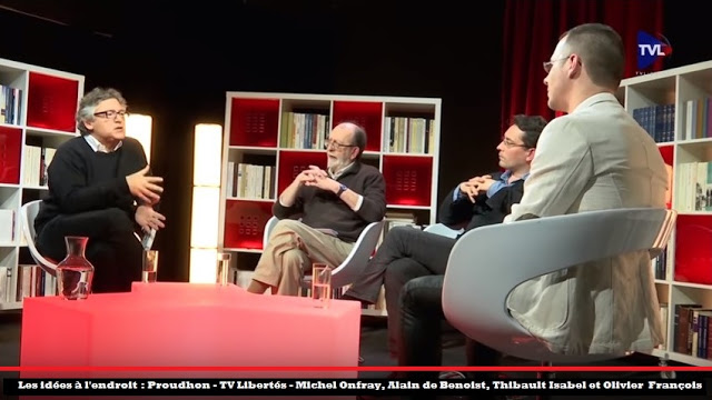 Sur Proudhon, Michel Onfray, Alain de Benoist, Olivier François - TV Libertés