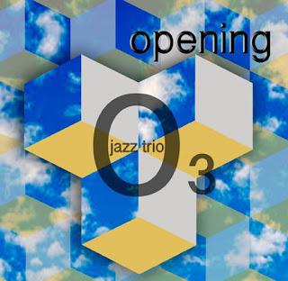"O3 Jazz Trio: ""Opening"" / stereojazz"