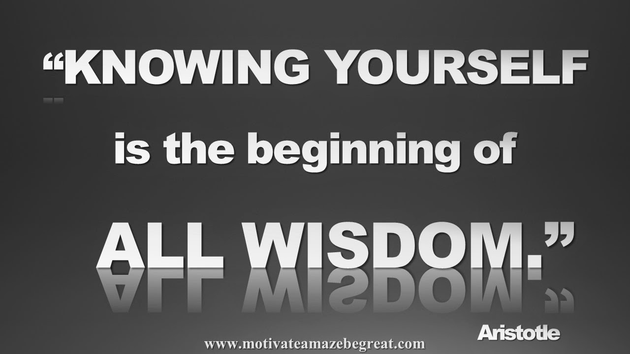 Picture quote featured in our Inspirational Picture Quotes To Achieve Success in Life: Knowing yourself is the beginning of all wisdom. - Aristotle