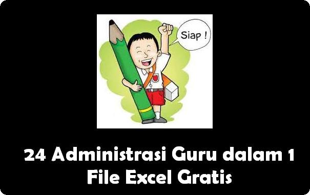 24 Administrasi Guru dalam 1 File Excel Gratis