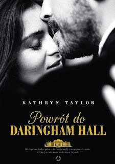 """Powrót do Daringham Hall"" Kathryn Taylor"