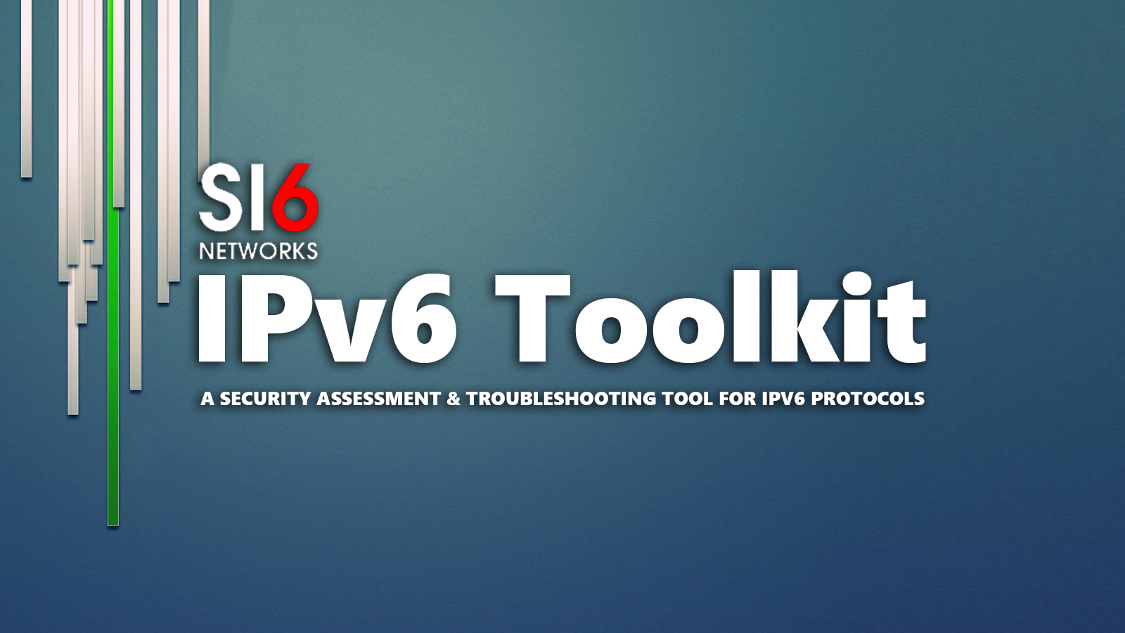 SI6 Networks' IPv6 Toolkit Security Assessment & Troubleshooting Tool For IPv6 Protocols