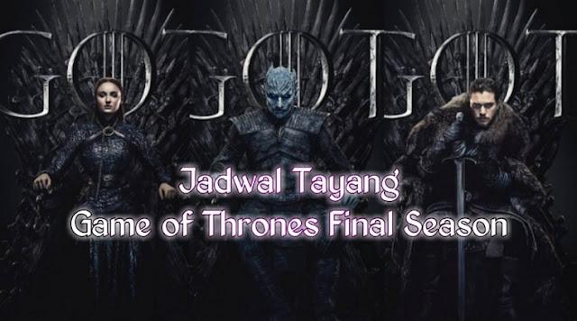 Film tv seri Game Of Thrones telah memasuki Final Season yaitu rilis  Jadwal Tayang Game of Thrones Season 8 (6 Episode Final Season)