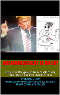 Photo of book cover of Mismanagement Is an Art: Lessons in Management from Donald Trump, Adolf Hitler, and Other Good Ol' Boys (Satire)