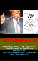 Free preview of Satire of Trump e-book: image of e-book cover for Mismanagement Is an Art: Lessons in Management from Donald Trump, Adolf Hitler, and Other Good Ol' Boys (Satire)