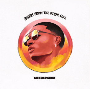 Wizkid - Sounds From The Other Side (Album Completo em Zip.)