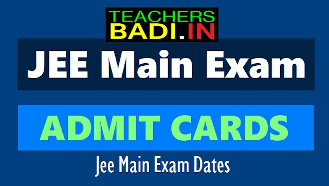 jee main admit cards 2019,jee main entrance exam admit cards, jee main online entrance exam dates, jee main offline entrance exam dates,jee main exam admitcards,jee main hall tickets,jee main exam schedule