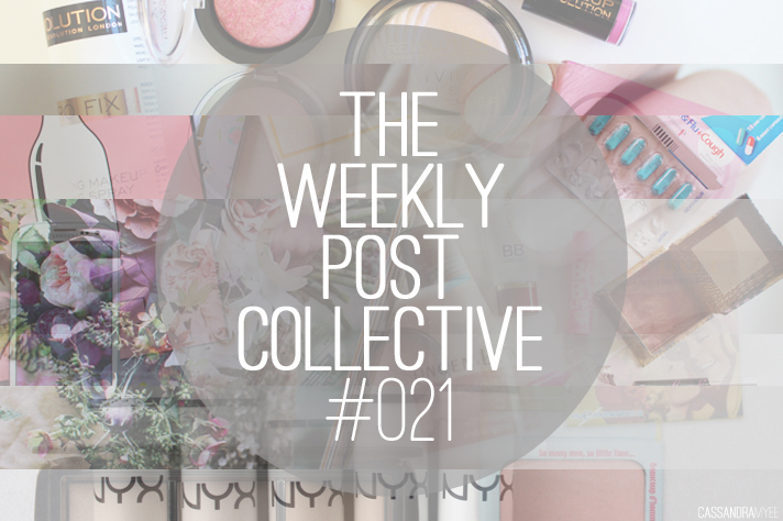 THE WEEKLY POST COLLECTIVE #021 - CassandraMyee