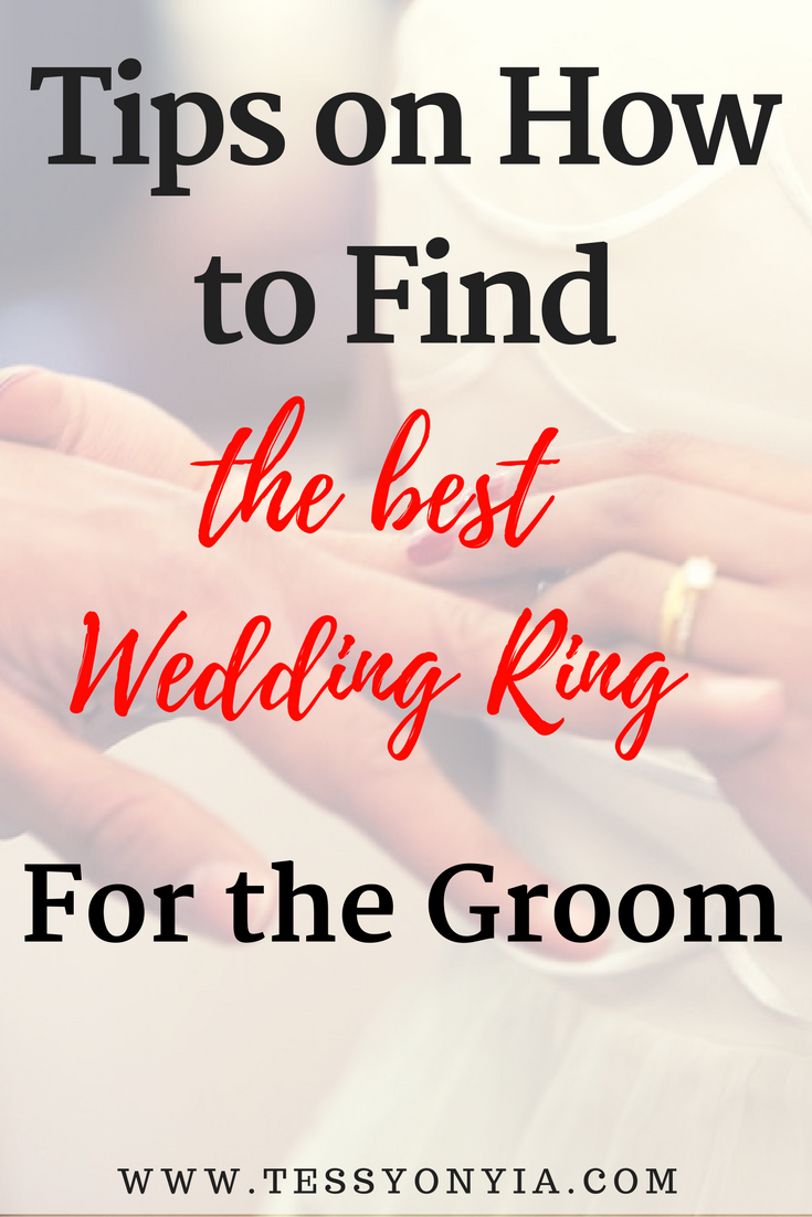 Tips on How to Find the Best Wedding Ring for the Groom | Tessy ...