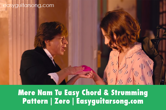 Mere Naam Tu Guitar Chords Strumming Pattern Zero Movie