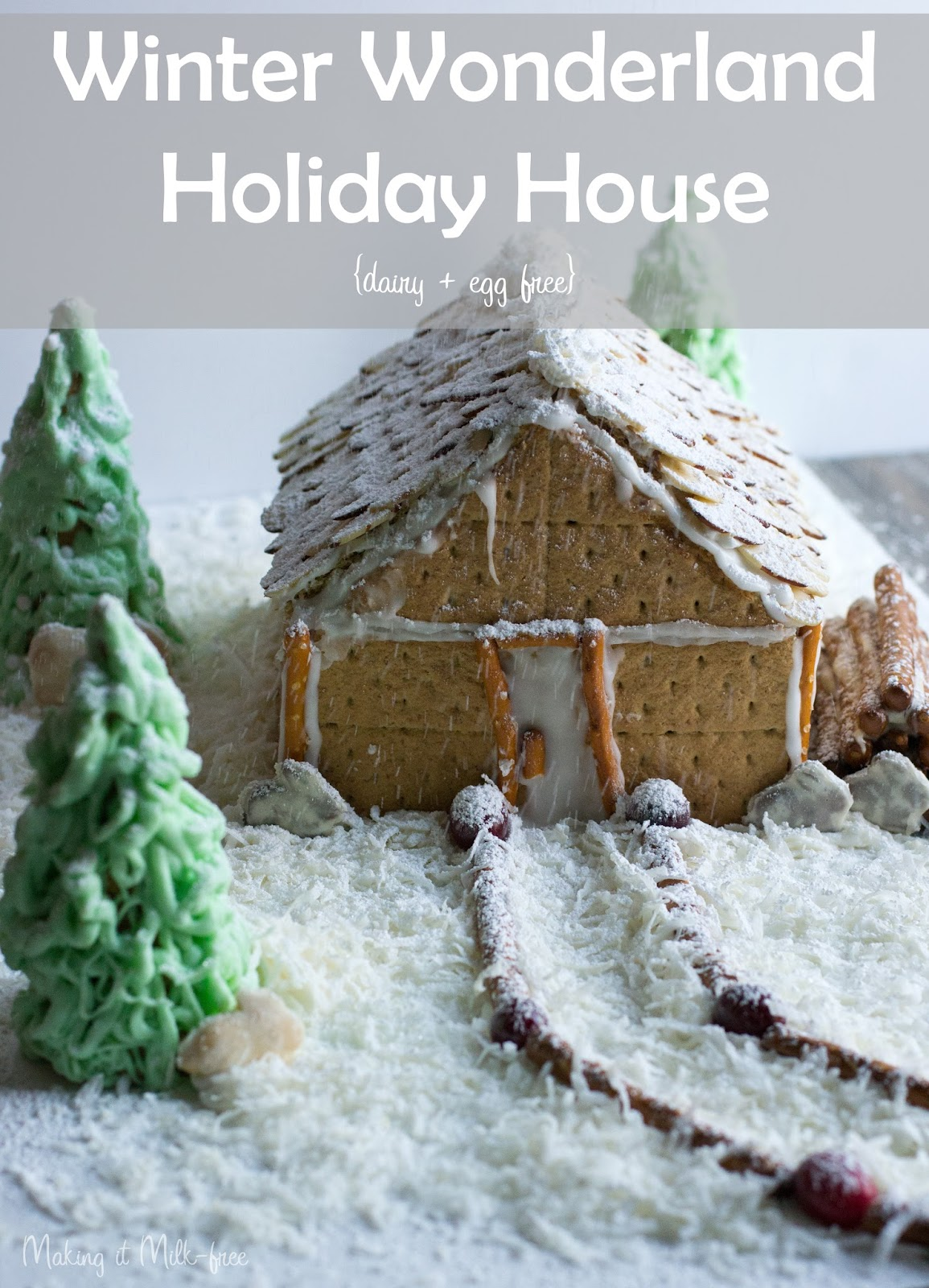 Winter Wonderland Holiday House | Making it Milk-free
