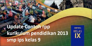 Tempat Download Update Contoh rpp kurikulum pendidikan 2013 smp ips kelas 9
