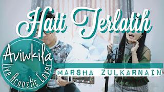 Marsha Zulkarnain - Hati Terlatih (Cover Aviwkila)