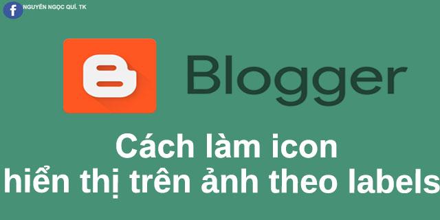 Code Hiện Thị Icon Trên Ảnh Theo Labels Cực Đẹp - Nguyenngocquidz