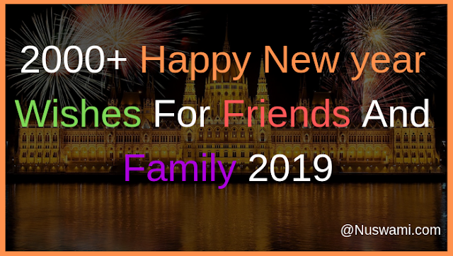 2000+ Happy New year Wishes For Friends And Family 2019