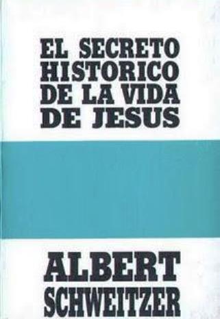 El secreto historico de la vida de Jesus – Albert Schweitzer