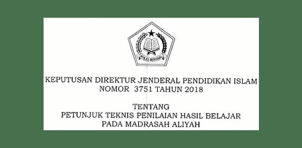 SK Dirjen Pendis Nomor 3751 Tahun 2018 tentang Juknis Penilaian Hasil Belajar pada MA (Madrasah Aliyah)