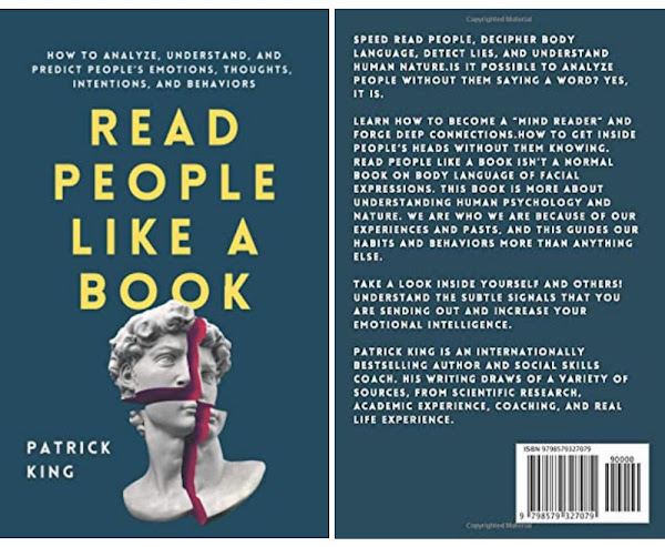 Patrick King's Book: How to Decode People's Thoughts and Intentions - Diagnosing Personalities, Detecting Lies, Reading and Analysing Individual Behaviors - The Art of Understanding Human Nature