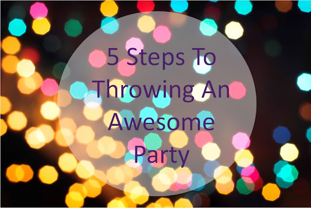 http://foxysdomesticside.blogspot.com/2015/03/5-steps-to-throwing-awesome-party.html