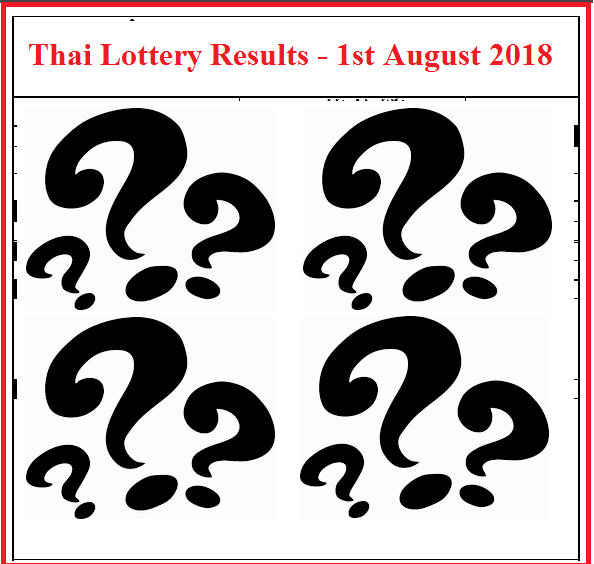 Thailand Lottery Results - 1st August 2018 / 1.08.2018