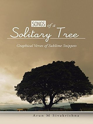 Tornado Giveaway 3: Book No. 11: SONGS OF A SOLITARY TREE by Arun M Sivakrishna