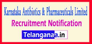 KAPL Karnataka Antibiotics and Pharmaceuticals Limited Recruitment Notification 2017