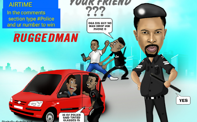 Music: Ruggedman – Is Police Your Friend