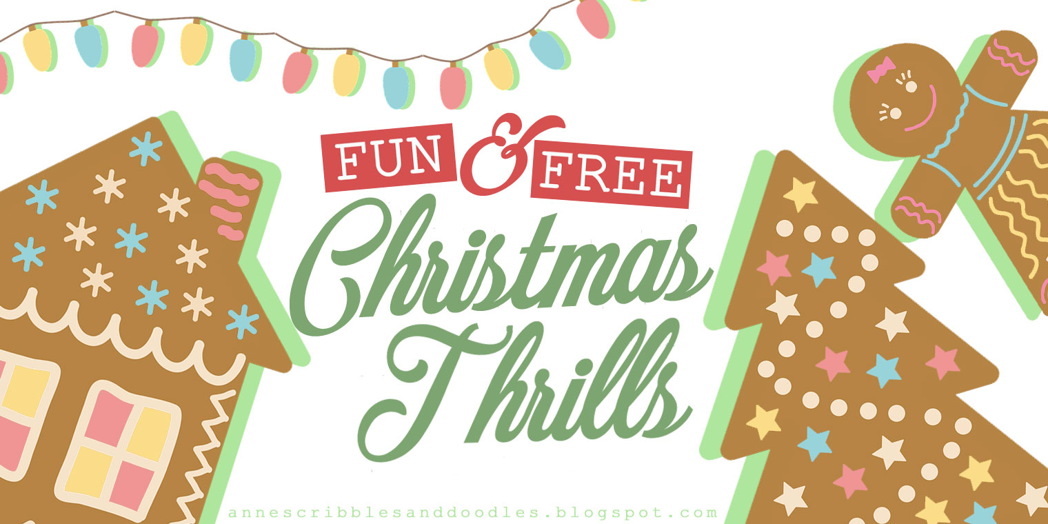 5 Fun and Free Christmas Thrills | Anne's Scribbles and Doodles