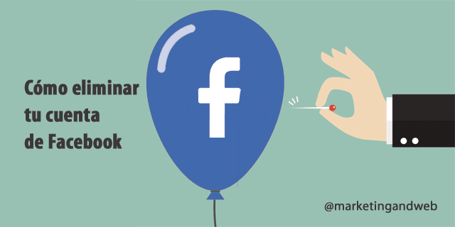 informacion sobre pasos a seguir para eliminar tu cuenta de facebook