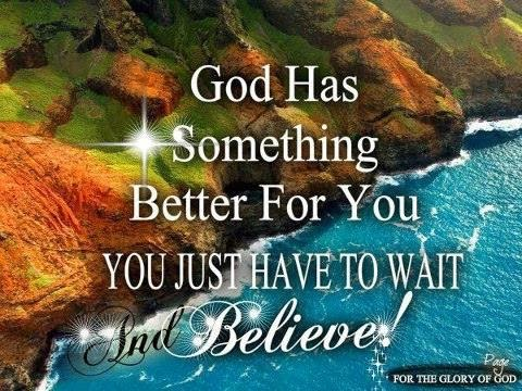 God has something better for you