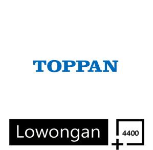 Lowongan Kerja Operator PT Toppan Printing Indonesia Terbaru