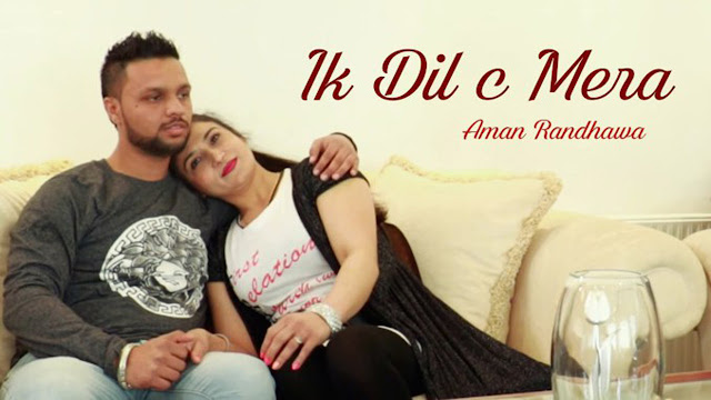 Ik Dil C Mera Ve | Aman Randhawa | Latest Punjabi Song