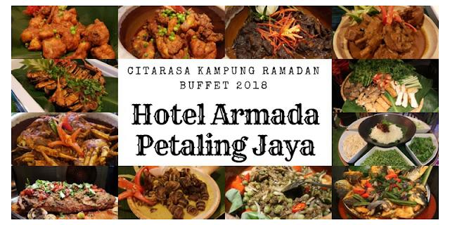 Buffet Ramadhan 2018 Hotel Armada Petaling Jaya