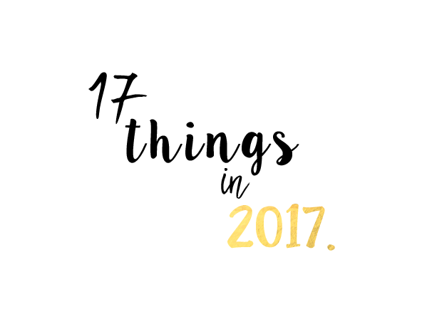 17 things in 2017. Wishes, Goals, Achievements