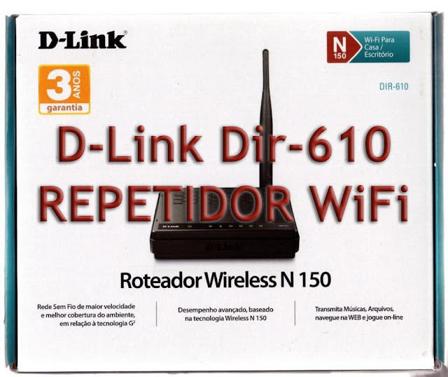 Dir 610 repeater bridge wifi