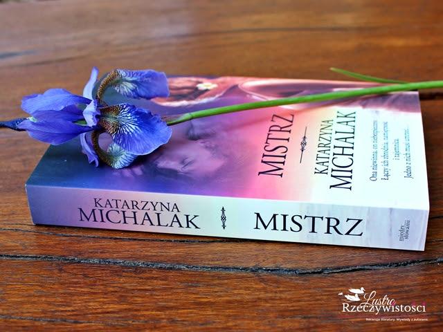Mistrz – Katarzyna Michalak. Lektura drugiej szansy?