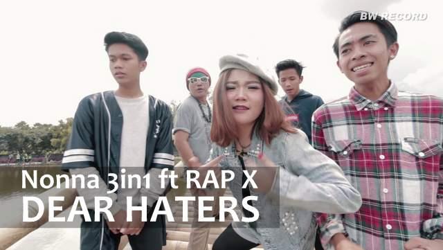 Lirik Lagu Dear Haters - Nonna 3in1 ft RapX