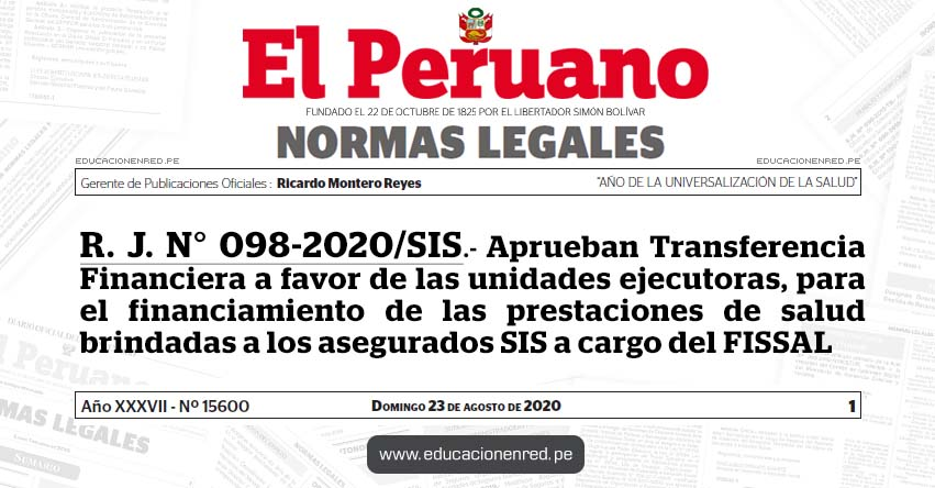 R. J. N° 098-2020/SIS.- Aprueban Transferencia Financiera a favor de las unidades ejecutoras, para el financiamiento de las prestaciones de salud brindadas a los asegurados SIS a cargo del FISSAL