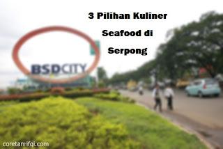3 Pilihan Kuliner Seafood di Serpong