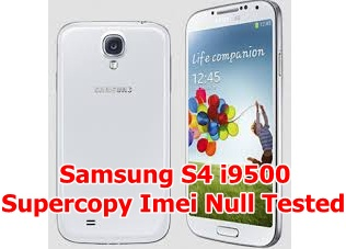 Samsung S4 I9500 Supercopy IMEI Null Done