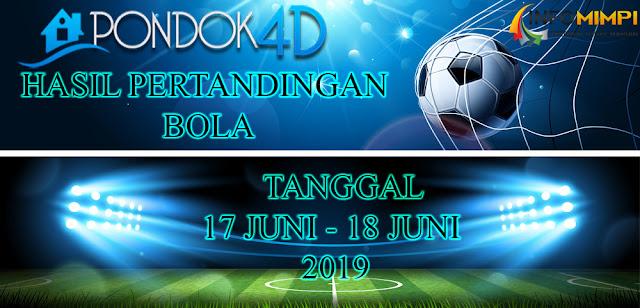 HASIL PERTANDINGAN BOLA TANGGAL 17 JUNI –  18 JUNI 2019