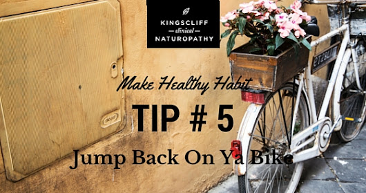 Garden Variety Health Blog: Make Healthy Habit Tip #5 - Get Back On Ya Bike